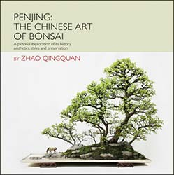 Penjing The Chinese Art of Bonsai by Zhao Brook